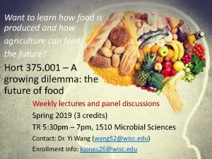 Course Flyer for Hort375.001 - A Growing Dilemma, meets Tuesdays and Thursdays 5:30-7pm in 1510 Microbial Sciences. Contact Yi Wang (wang52@wisc.edu)for more information